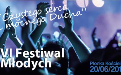 6. Festiwal Młodych w Płonce Kościelnej – 20 czerwca 2015 r. CZYSTEGO SERCA I MOCNEGO DUCHA!
